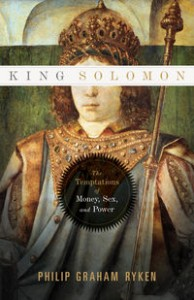 King Solomon: The Temptations of Money, Sex & Power