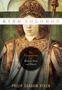 New Book by Phil Ryken on King Solomon